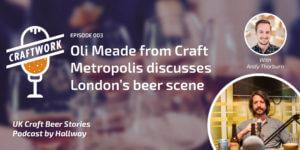 Craft beer podcast UK